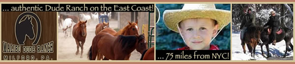 Visit Malibu Dude Ranch on the East Coast - 75 Miles from NYC!